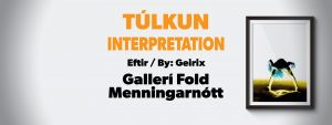 Túlkun / Interpretation